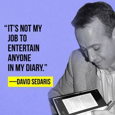 d85256381cd50f8aaf8daab110122e73--keeping-a-journal-david-sedaris