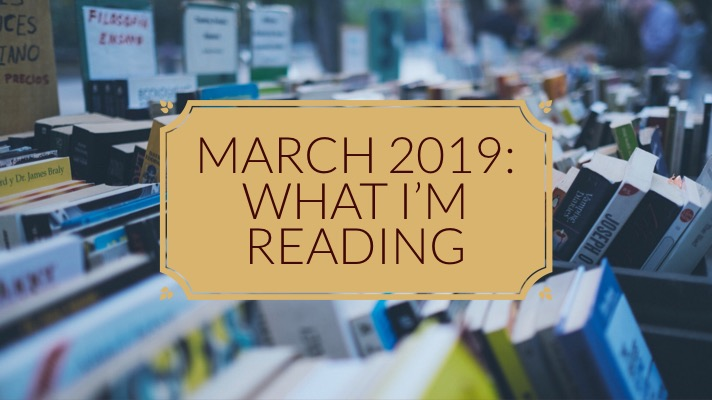 March 2019: What I'm Reading